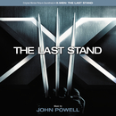 X-Men: The Last Stand (Original Motion Picture Soundtrack)/John Powell