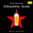 Volker Hauptvogel: Fleischers Blues/Guntbert Warns