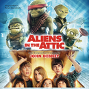Aliens In The Attic (Original Motion Picture Soundtrack)/John Debney
