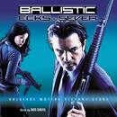 Ballistic: Ecks Vs. Sever (Original Motion Picture Score)/Don Davis