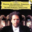 ワーグナー:序曲・前奏曲集/Metropolitan Opera Orchestra, James Levine