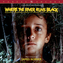 Where The River Runs Black (Original Motion Picture Soundtrack)/James Horner