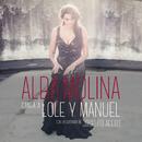 Alba Molina Canta A Lole Y Manuel (feat. Joselito Acedo)/Alba Molina