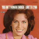 You Ain't Woman Enough/Loretta Lynn