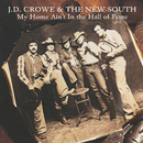 My Home Ain't In The Hall Of Fame/J.D. Crowe & The New South