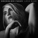 Love Back (Steve Osborne Remix)/Brenna Whitaker