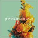 Wide Awake/Parachute