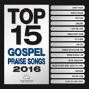 Top 15 Gospel Praise Songs 2016/Maranatha! Gospel