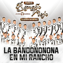 La Bandononona En Mi Rancho/Banda Rancho Viejo De Julio Aramburo La Bandononona