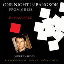"""One Night In Bangkok (From """"Chess"""" / Remastered 2016)/Murray Head"""