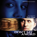 Don't Say A Word (Original Motion Picture Soundtrack)/Mark Isham