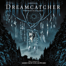 Dreamcatcher (Original Motion Picture Soundtrack)/James Newton Howard