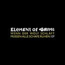 Wenn der Wolf schläft müssen alle Schafe ruhen (EP)/Element Of Crime