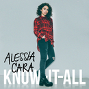 Know-It-All (True HD - International Version)/Alessia Cara