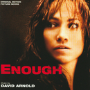 Enough (Original Motion Picture Score)/David Arnold