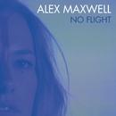 No Flight/Alex Maxwell