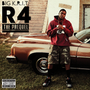 R4 The Prequel/Big K.R.I.T.