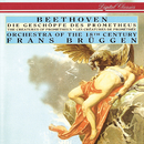 Beethoven: Die Geschöpfe des Prometheus/Frans Brüggen, Orchestra Of The 18th Century