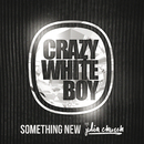 Something New (feat. Julia Church)/Crazy White Boy