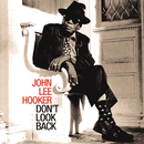 Don't Look Back/John Lee Hooker