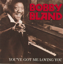 You've Got Me Loving You/Bobby Bland