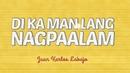 Di Ka Man Lang Nagpaalam(Lyric Video)/Juan Karlos Labajo