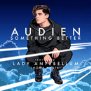 Something Better (Mowe Remix) (feat. Lady Antebellum)/Audien