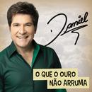 O Que O Ouro Não Arruma/Daniel