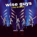 Live in Wien/Wise Guys