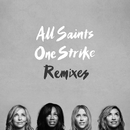One Strike (Remixes)/All Saints