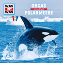50: Orcas / Polarmeere/Was Ist Was