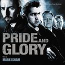 Pride And Glory (Original Motion Picture Soundtrack)/Mark Isham