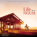 Life As A House (Original Motion Picture Soundtrack)/Mark Isham