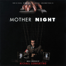 Mother Night (Original Motion Picture Soundtrack)/Michael Convertino