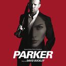 Parker (Original Motion Picture Soundtrack)/David Buckley
