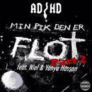 Min Pik Den Er Flot Part.2 (feat. Yahya Hassan, Niel)/ADHD