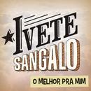 O Melhor Pra Mim/Ivete Sangalo