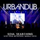 Soul Searching (Live)/Urbandub
