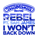 I Won't Back Down (feat. Sam James)/Rebel