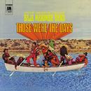 Those Were The Days/Julius Wechter, The Baja Marimba Band