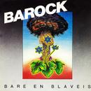 Bare en blåveis/Barock