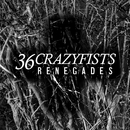 Renegades/36 Crazyfists