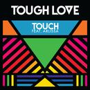 Touch (feat. Arlissa)/Tough Love