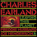 Leaving This Planet (feat. Freddie Hubbard, Joe Henderson)/Charles Earland