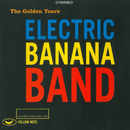 The Golden Years/Electric Banana Band