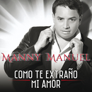 Como Te Extraño Mi Amor/Manny Manuel