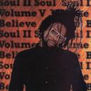 Volume V - Believe/Soul II Soul