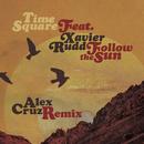 Follow The Sun (Alex Cruz Remix) (feat. Xavier Rudd)/Time Square