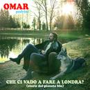 Che Ci Vado A Fare A Londra? (Storie Dal Pianeta Blu)/Omar Pedrini