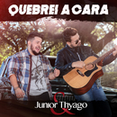 Quebrei A Cara/Junior & Thyago